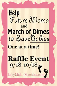 Baby Making Machine March of Dimes Raffle
