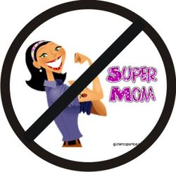 No Supermoms