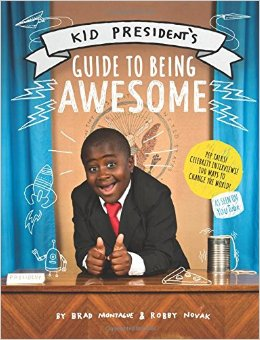 kid president guide to being awesome